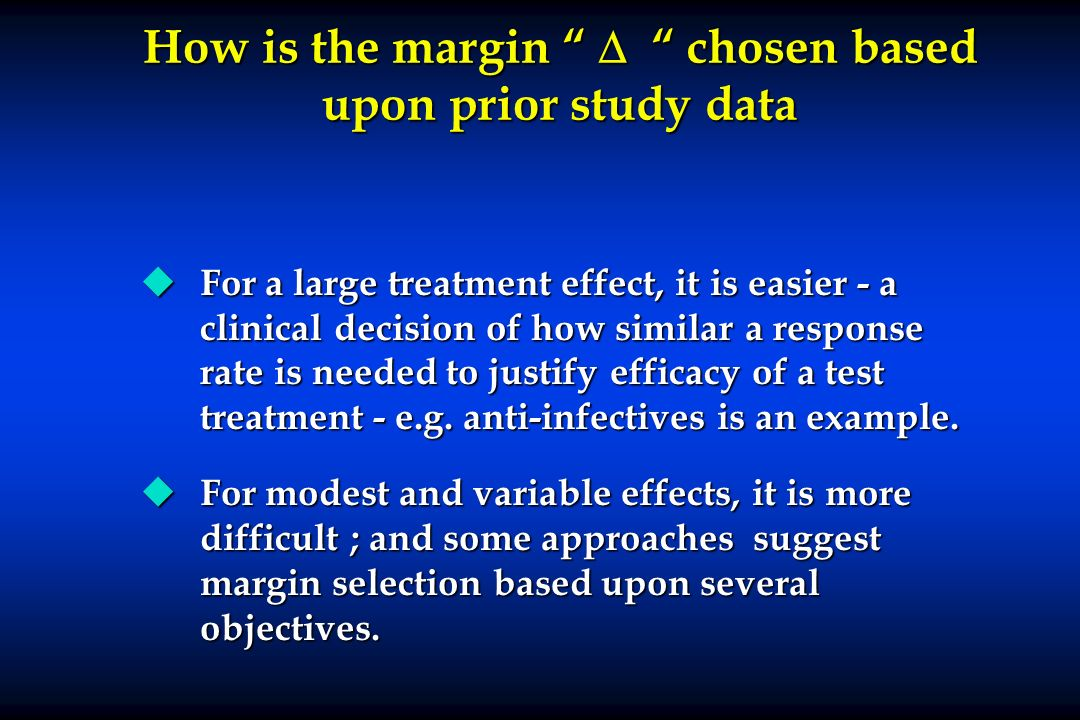 How is the margin  chosen based upon prior study data