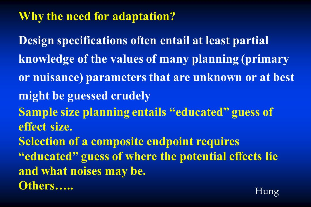 Why the need for adaptation