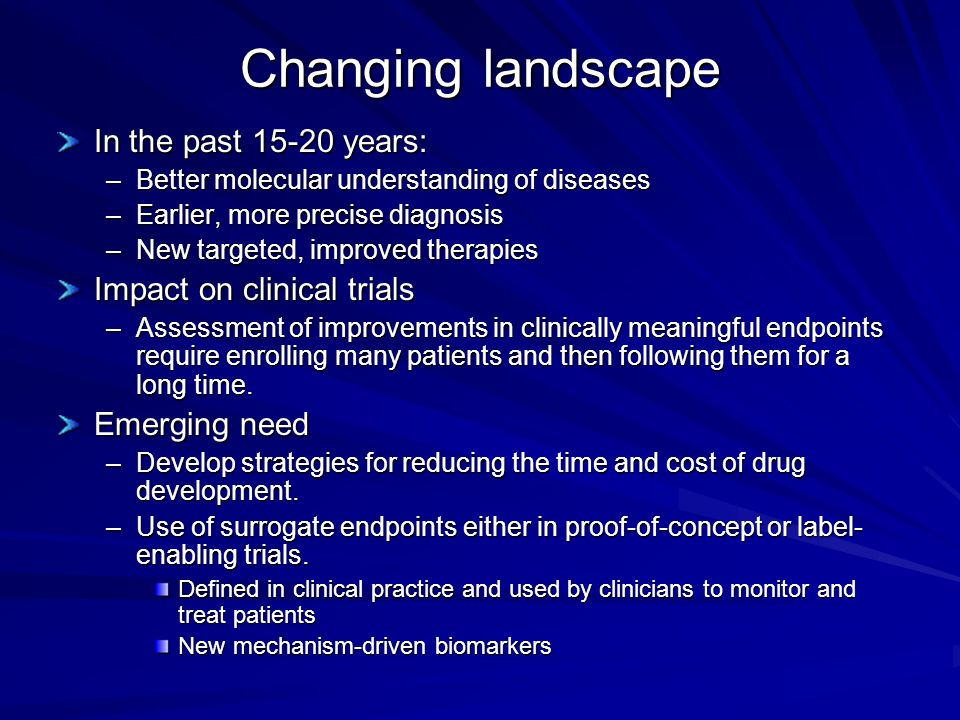 Changing landscape In the past years: Impact on clinical trials