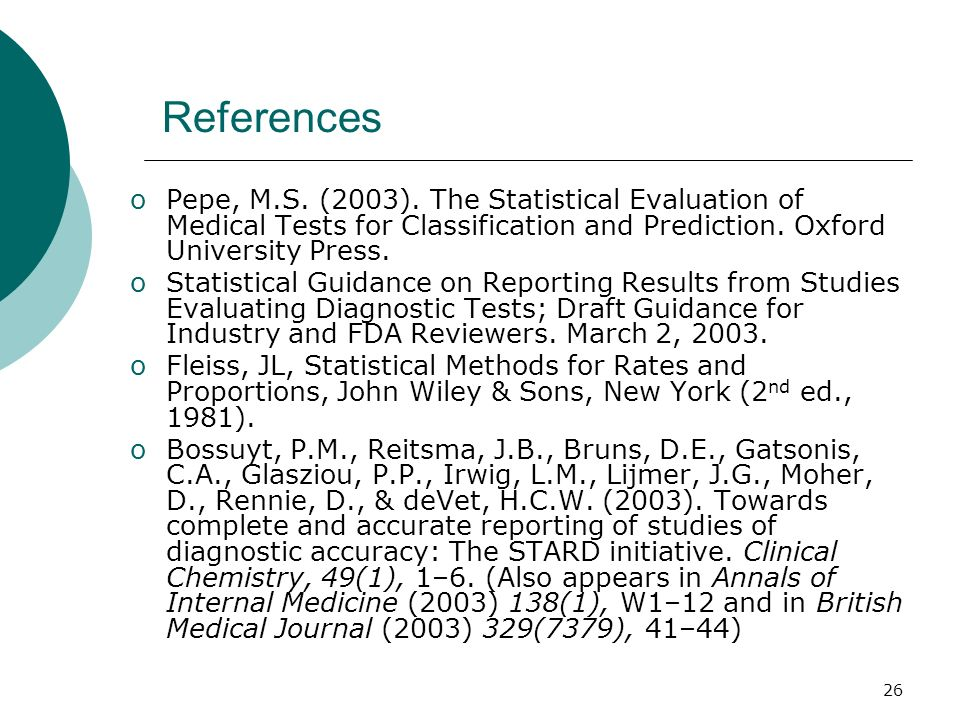 References Pepe, M.S. (2003). The Statistical Evaluation of Medical Tests for Classification and Prediction. Oxford University Press.