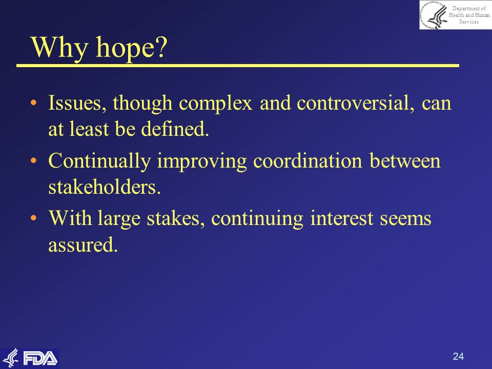 Why hope Issues, though complex and controversial, can at least be defined. Continually improving coordination between stakeholders.