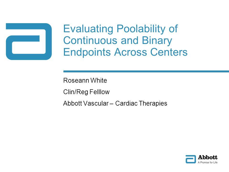 Roseann White Clin/Reg Felllow Abbott Vascular – Cardiac Therapies