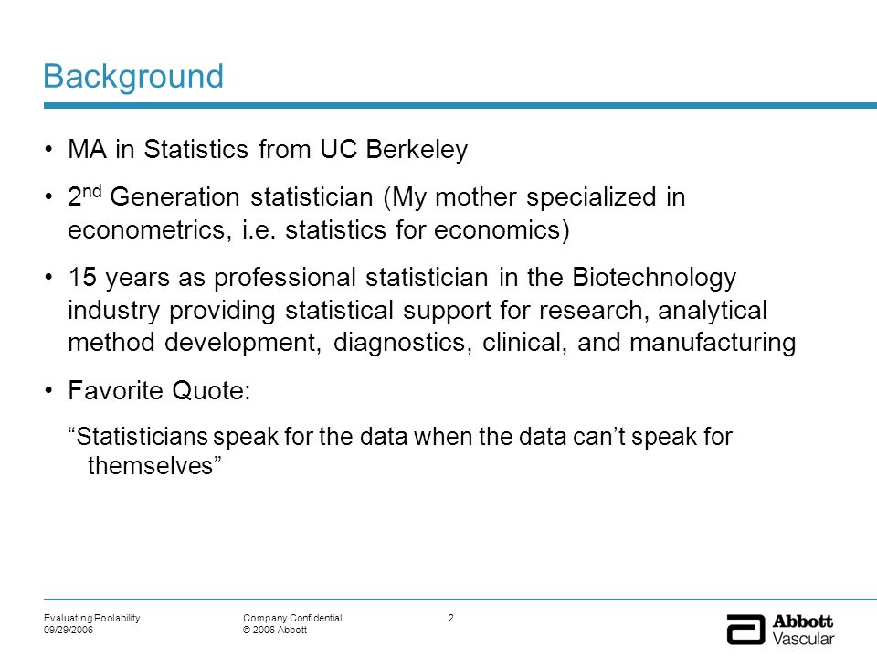 Background MA in Statistics from UC Berkeley