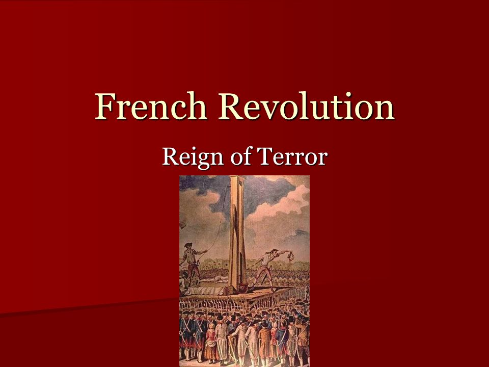 French Revolution Reign of Terror. - ppt video online download