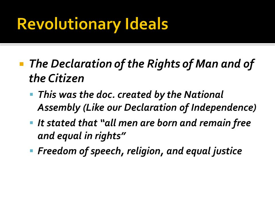 Revolutionary Ideals The Declaration of the Rights of Man and of the Citizen.