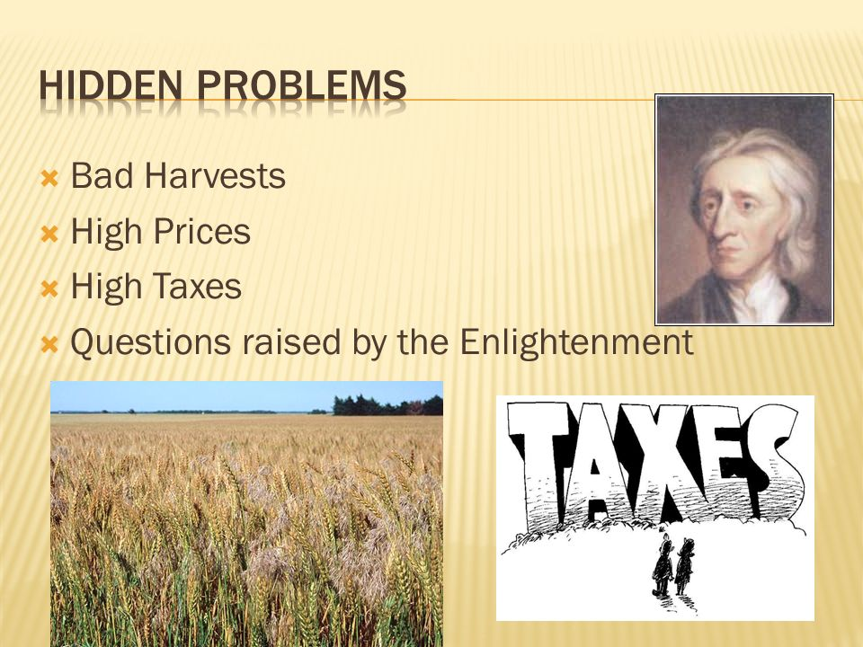Hidden Problems Bad Harvests High Prices High Taxes