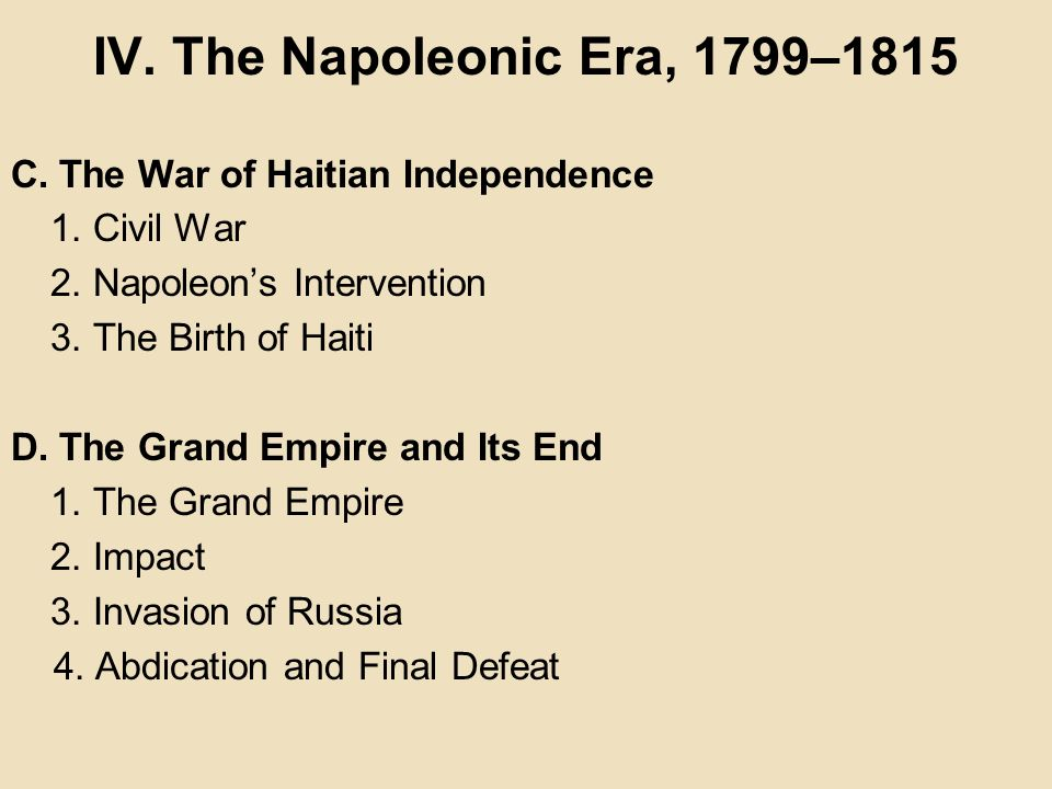 IV. The Napoleonic Era, 1799–1815 C. The War of Haitian Independence
