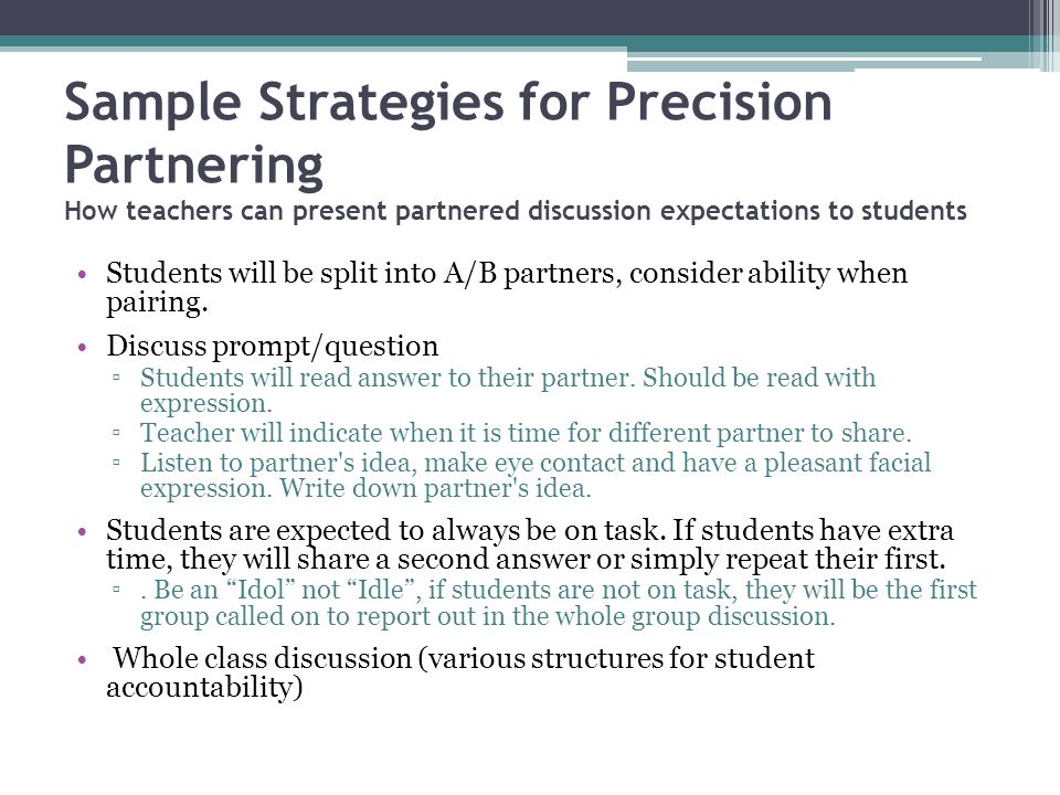 Sample Strategies for Precision Partnering How teachers can present partnered discussion expectations to students