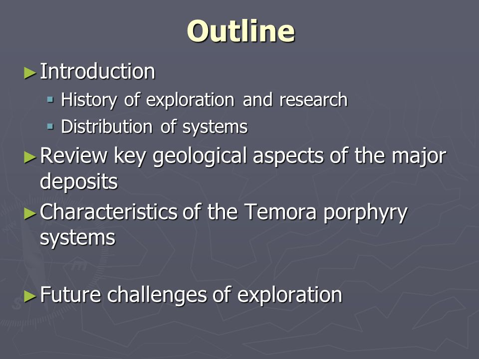 OutlineIntroduction. History of exploration and research. Distribution of systems. Review key geological aspects of the major deposits.