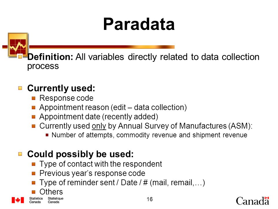 Paradata Definition: All variables directly related to data collection process. Currently used: Response code.