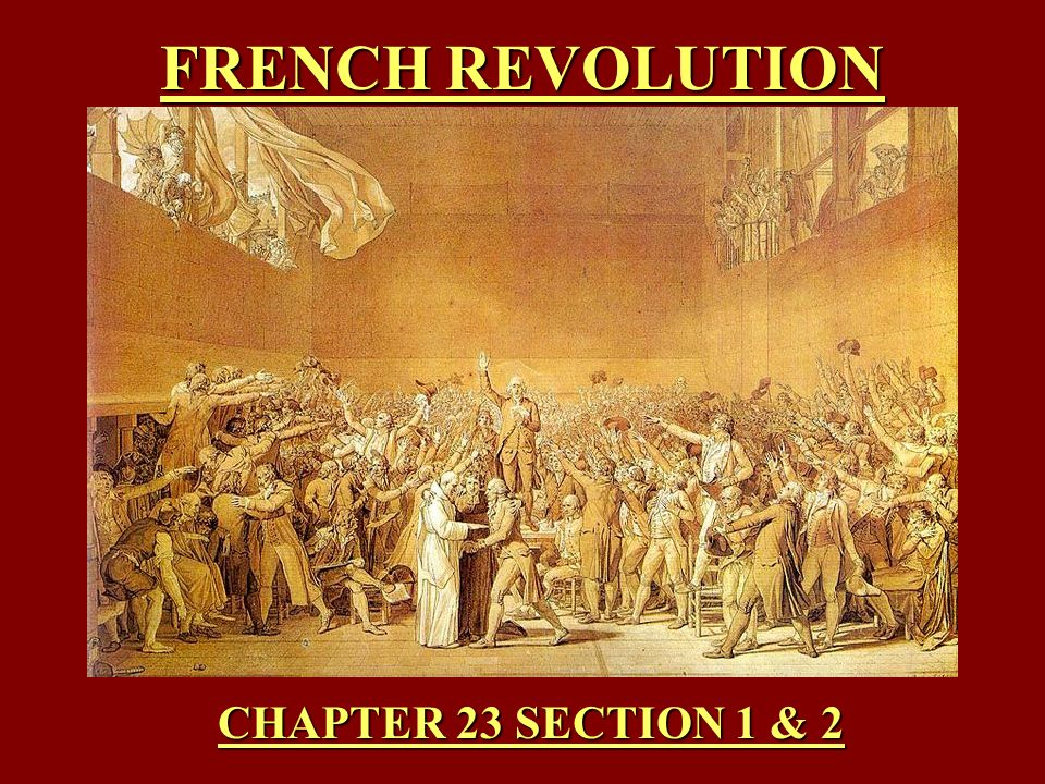 FRENCH REVOLUTION CHAPTER 23 SECTION 1 & 2