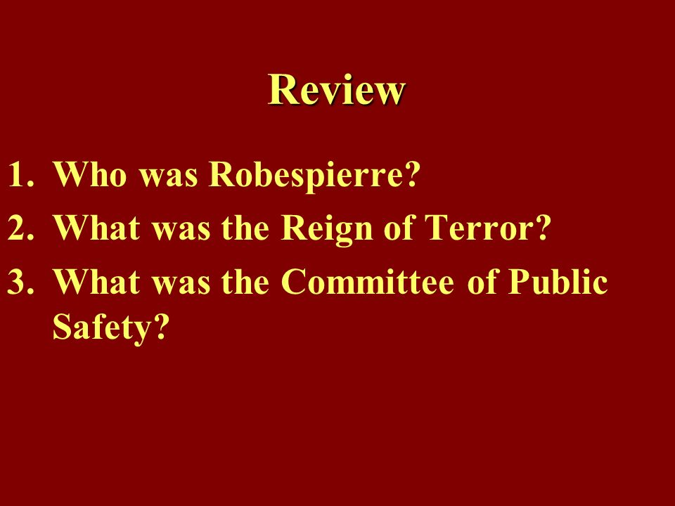 Review Who was Robespierre What was the Reign of Terror