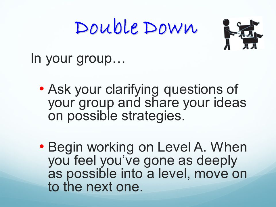 Double Down In your group…