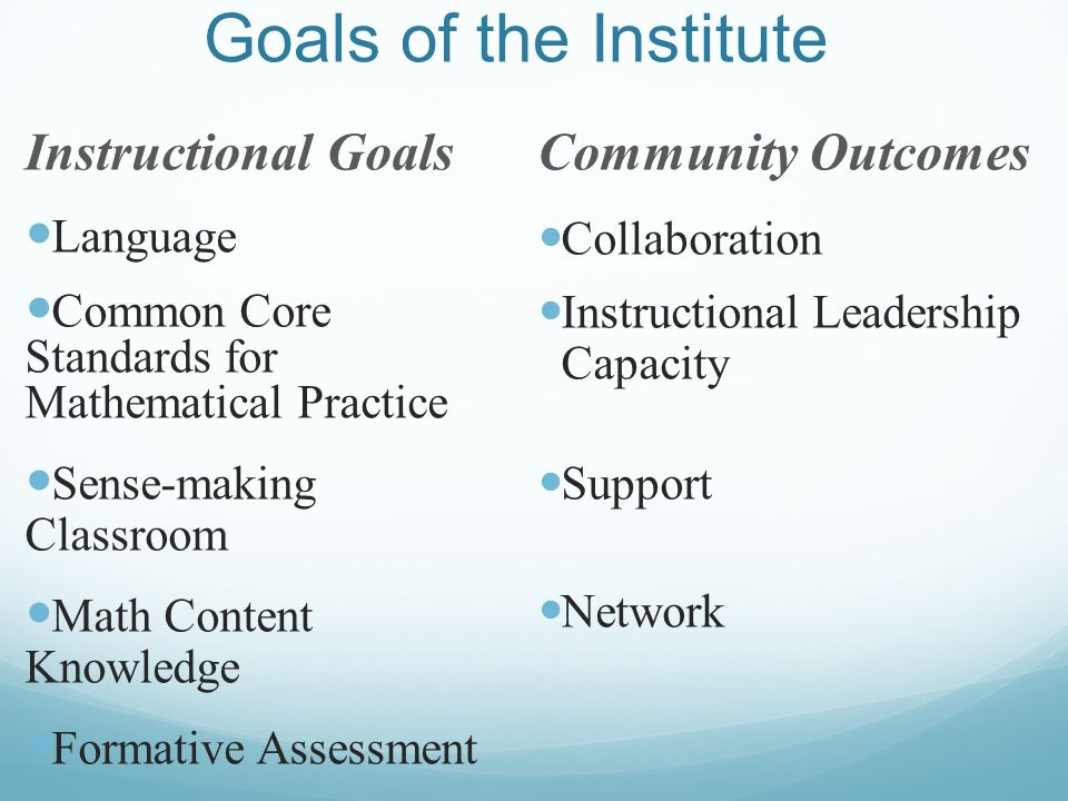 Goals of the Institute Instructional Goals Community Outcomes Language
