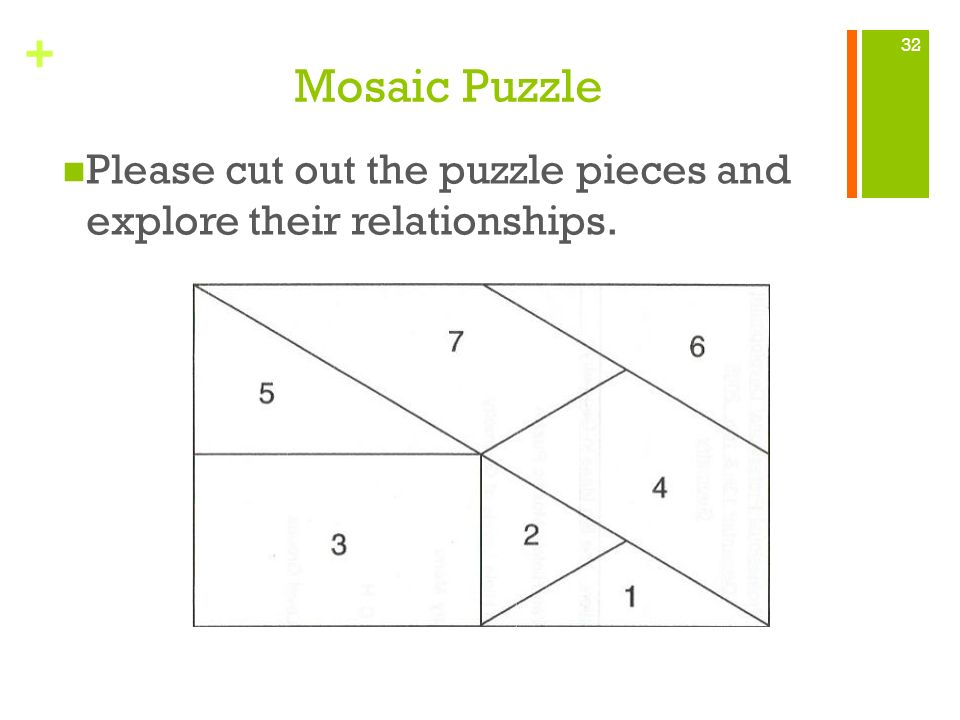 Mosaic Puzzle Please cut out the puzzle pieces and explore their relationships.