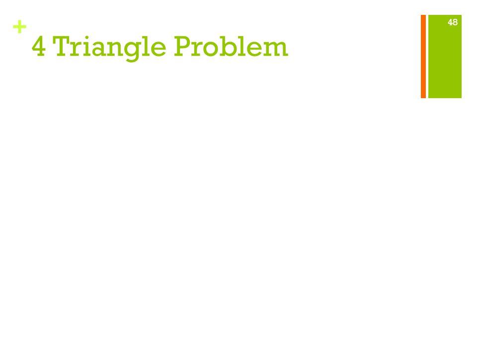4 Triangle Problem