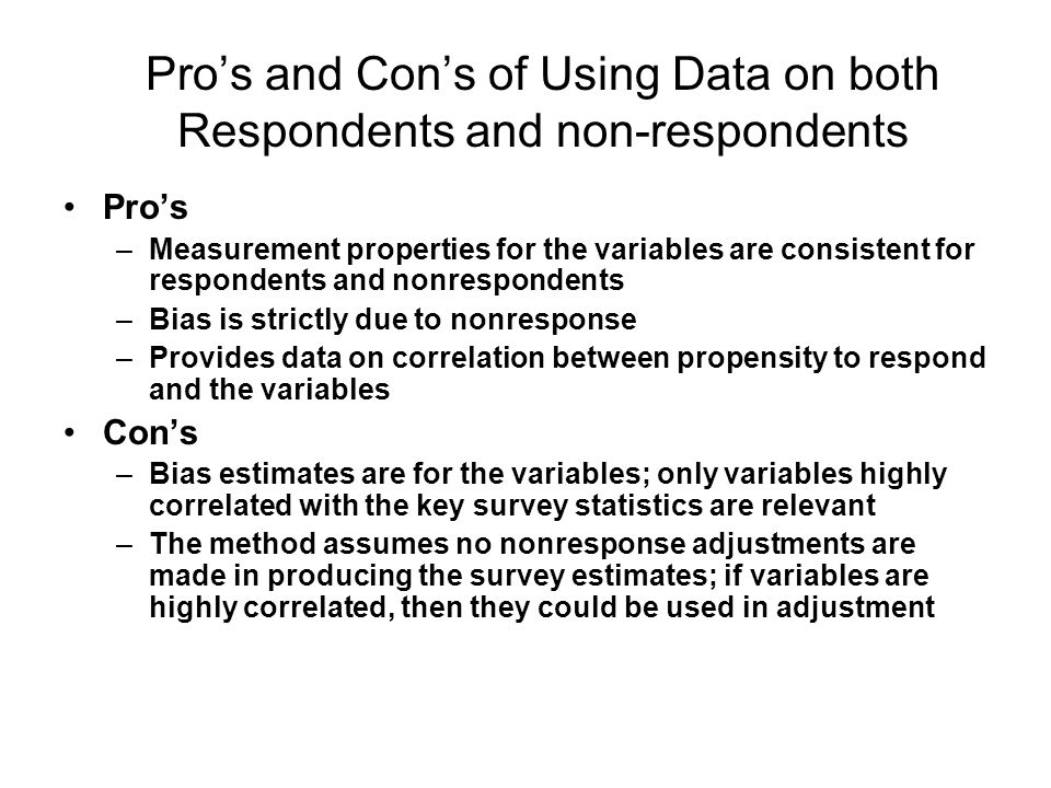 Pro's and Con's of Using Data on both Respondents and non-respondents