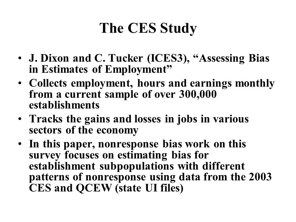 The CES Study J. Dixon and C. Tucker (ICES3), Assessing Bias in Estimates of Employment