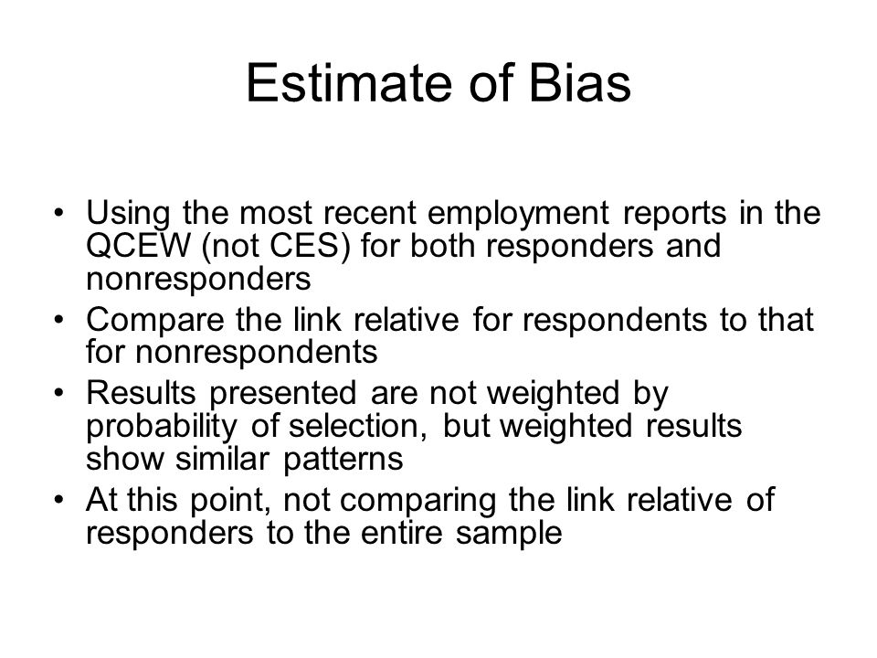 Estimate of Bias Using the most recent employment reports in the QCEW (not CES) for both responders and nonresponders.