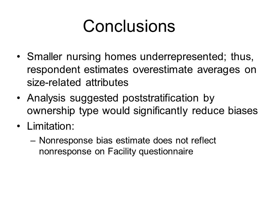 Conclusions Smaller nursing homes underrepresented; thus, respondent estimates overestimate averages on size-related attributes.