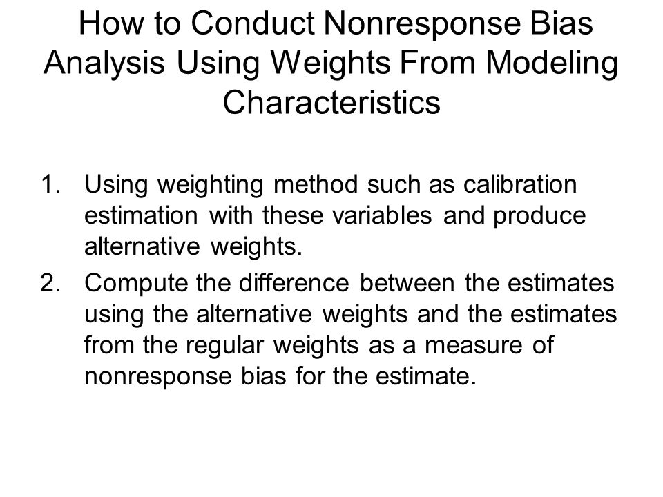 How to Conduct Nonresponse Bias Analysis Using Weights From Modeling Characteristics