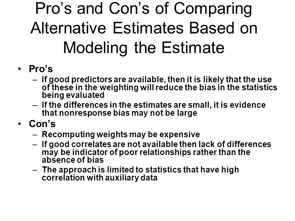 Pro's and Con's of Comparing Alternative Estimates Based on Modeling the Estimate