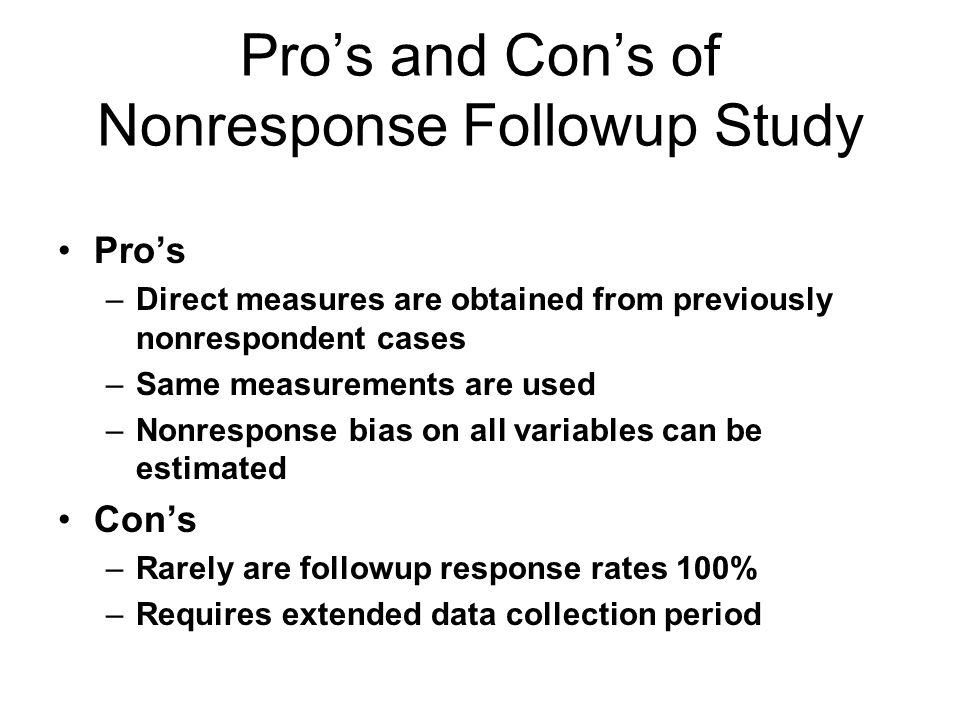 Pro's and Con's of Nonresponse Followup Study