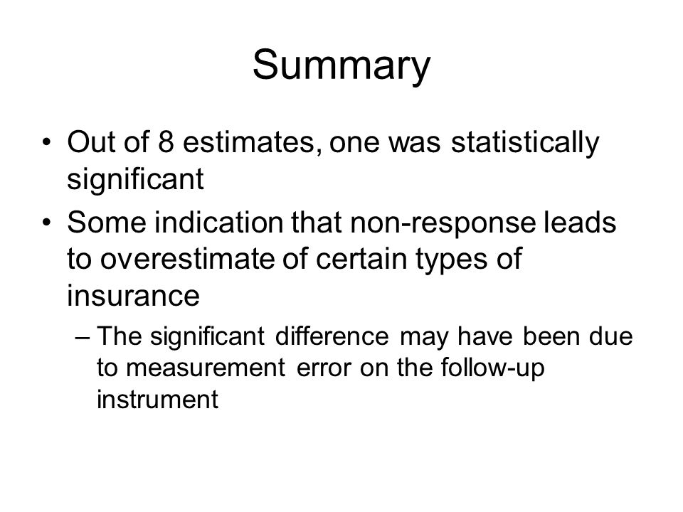 Summary Out of 8 estimates, one was statistically significant