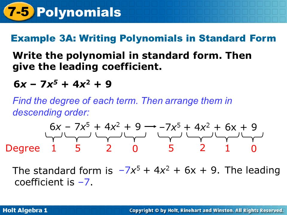 writing polynomials in standard form Vocabulary of polynomials: (a) standard form: a polynomial which is written with the terms in order of (when we write the polynomial in standard form.