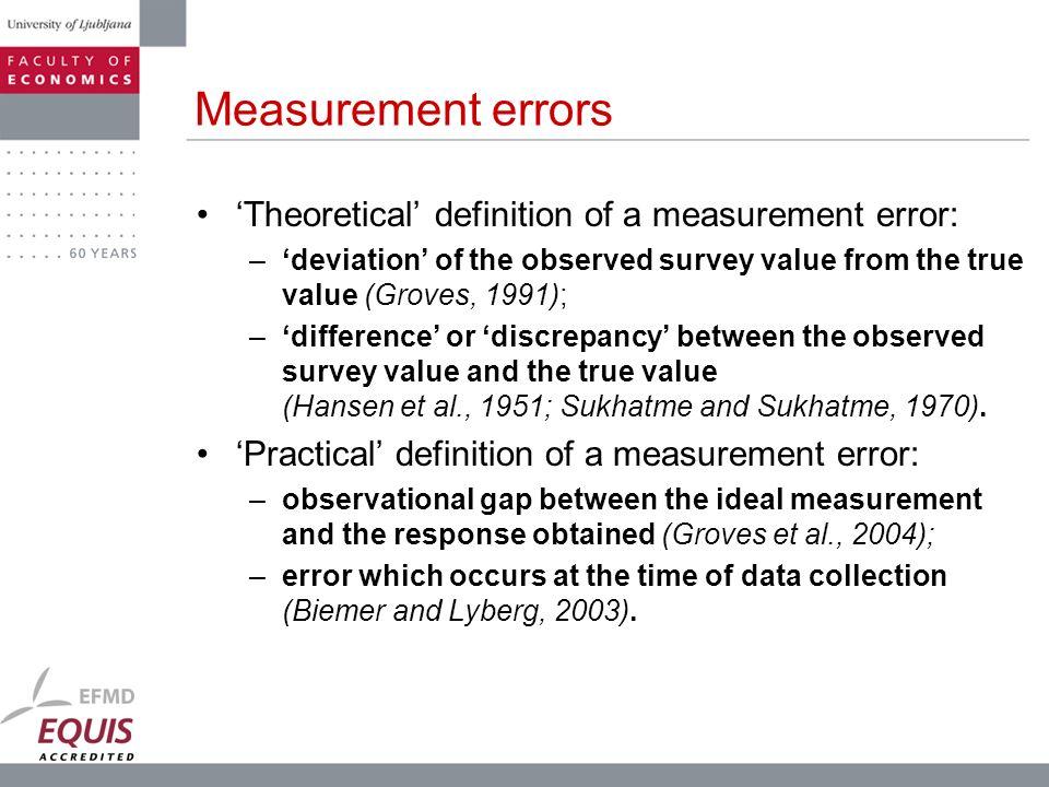 Measurement errors 'Theoretical' definition of a measurement error:
