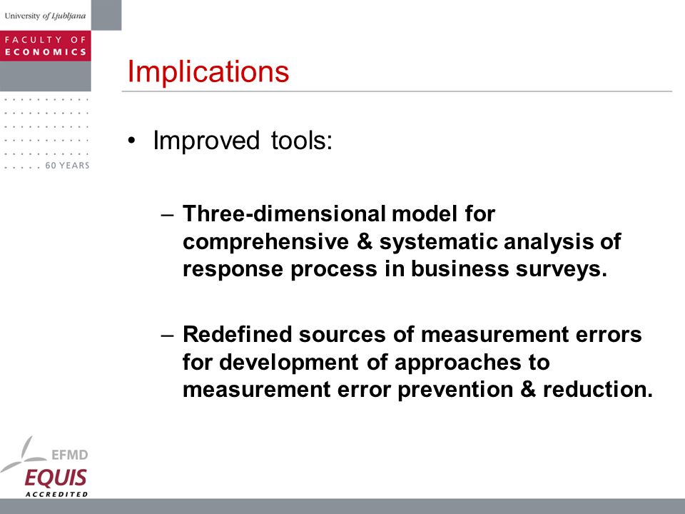 Implications Improved tools: