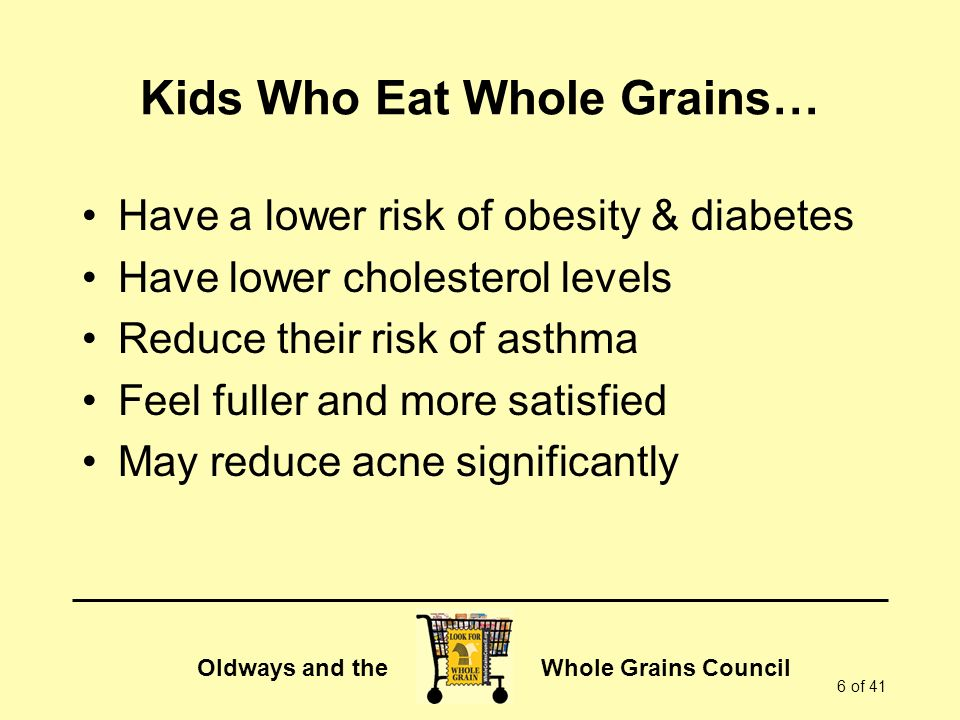 Kids Who Eat Whole Grains…