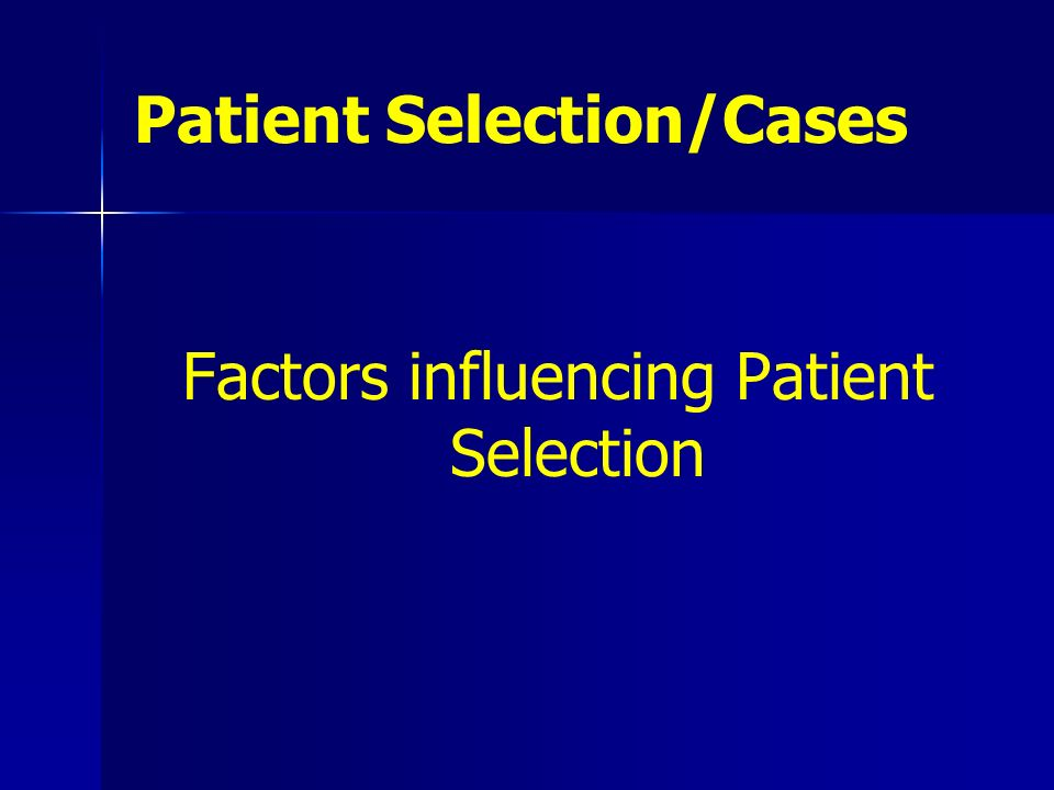 Patient Selection/Cases