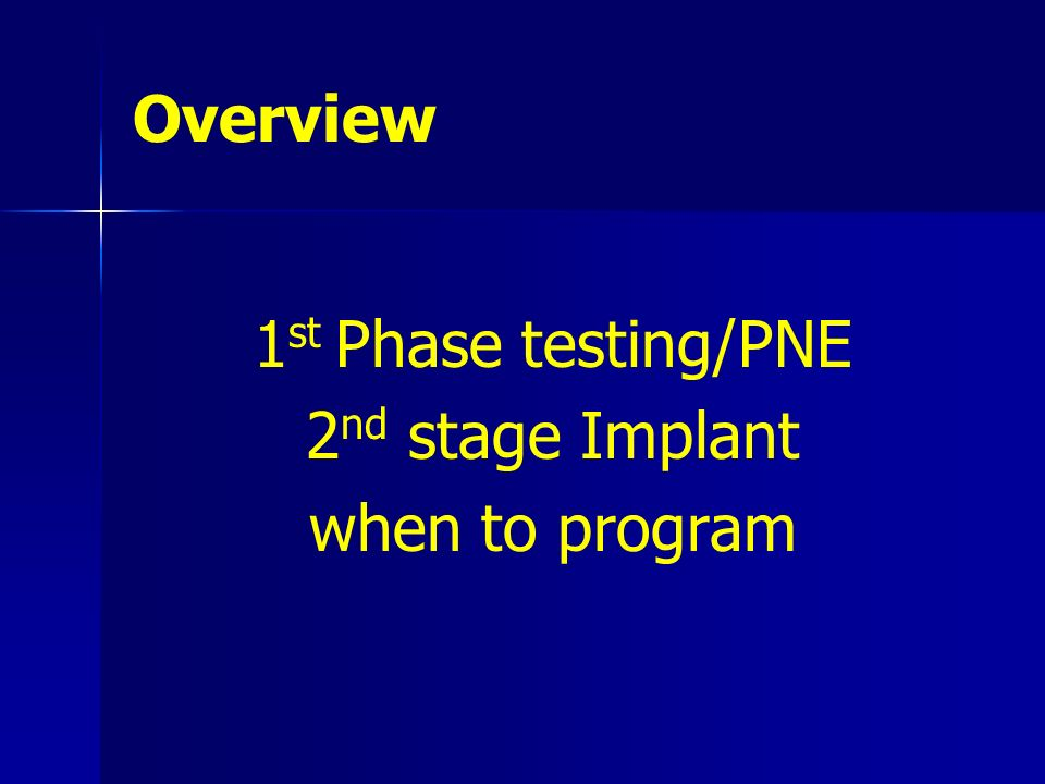 1st Phase testing/PNE 2nd stage Implant when to program