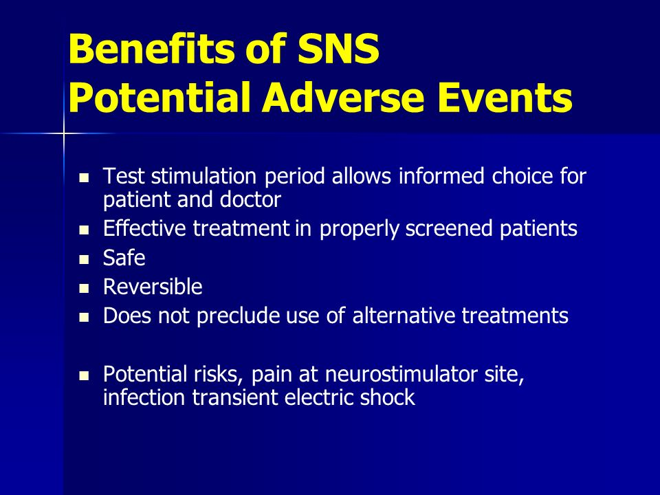 Benefits of SNS Potential Adverse Events