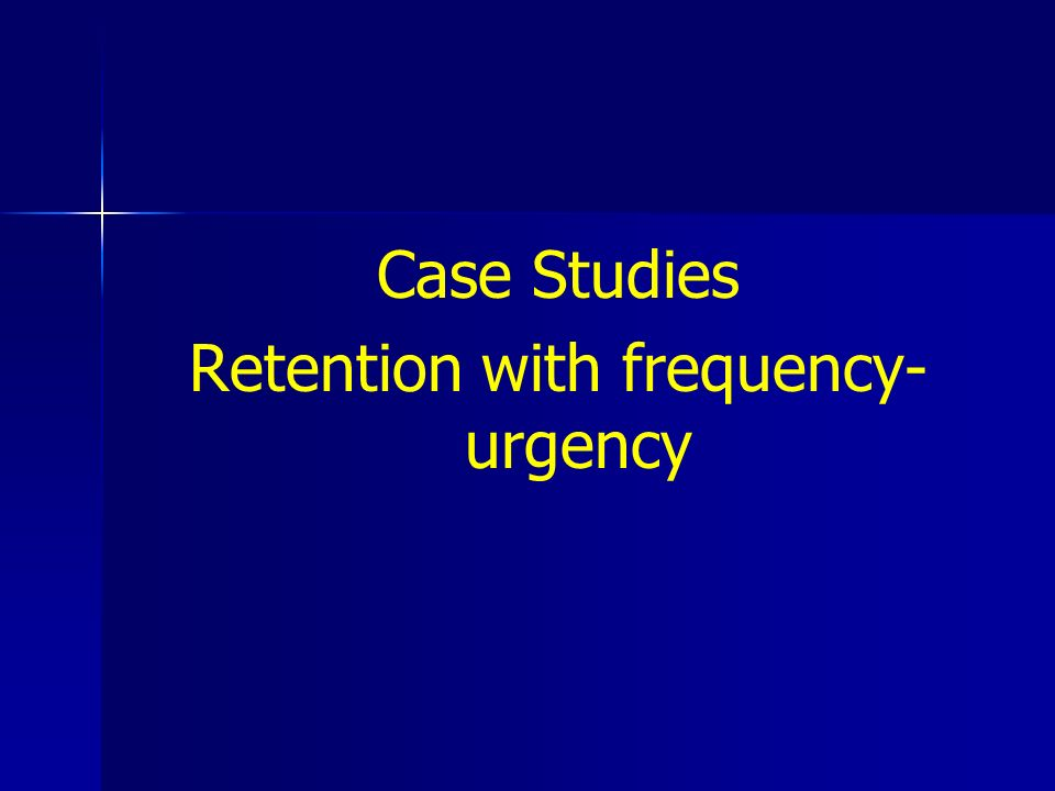 Case Studies Retention with frequency-urgency