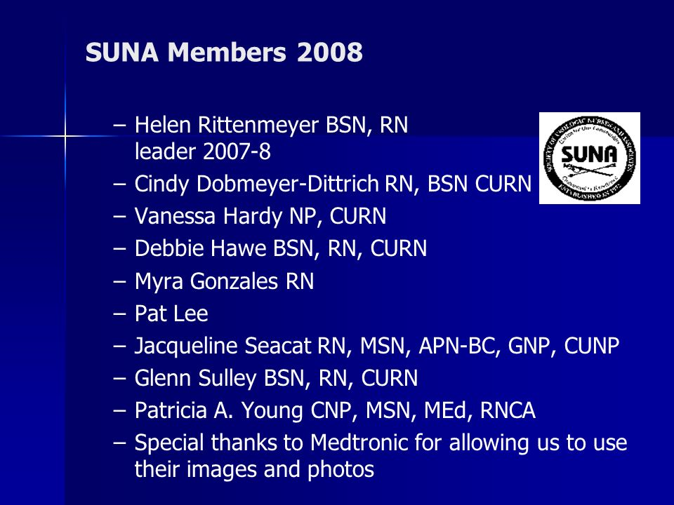 SUNA Members 2008 Helen Rittenmeyer BSN, RN SIG leader 2007-8