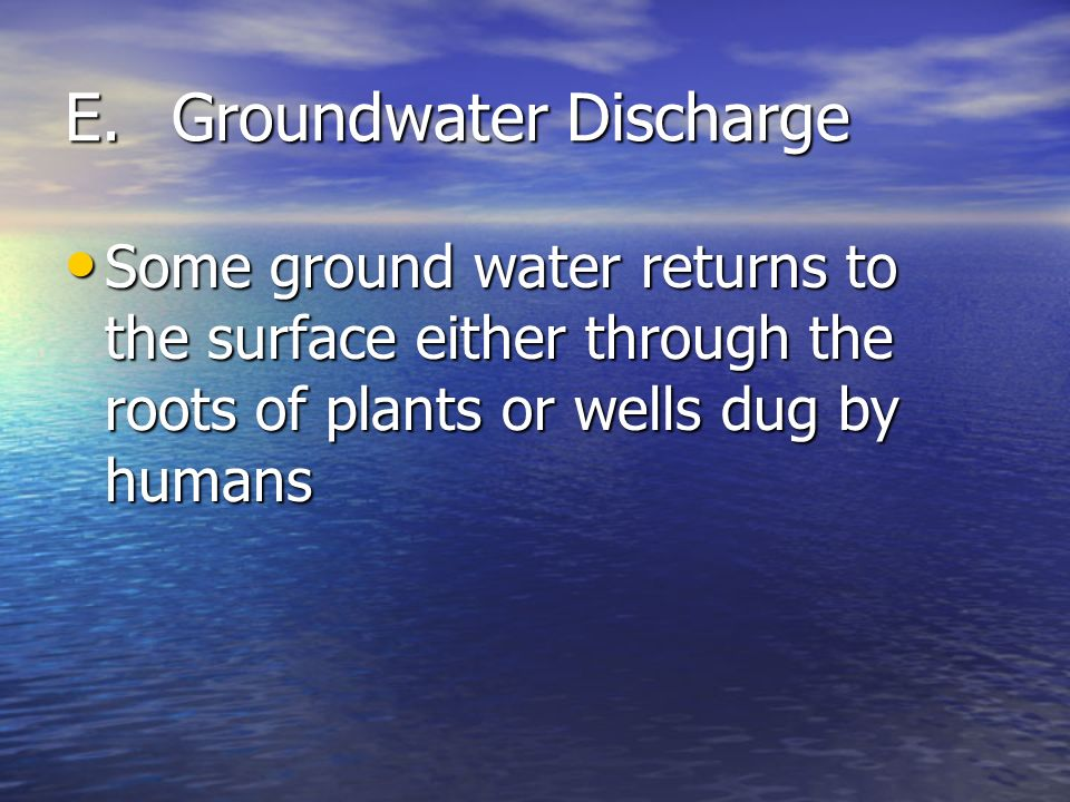 E. Groundwater Discharge