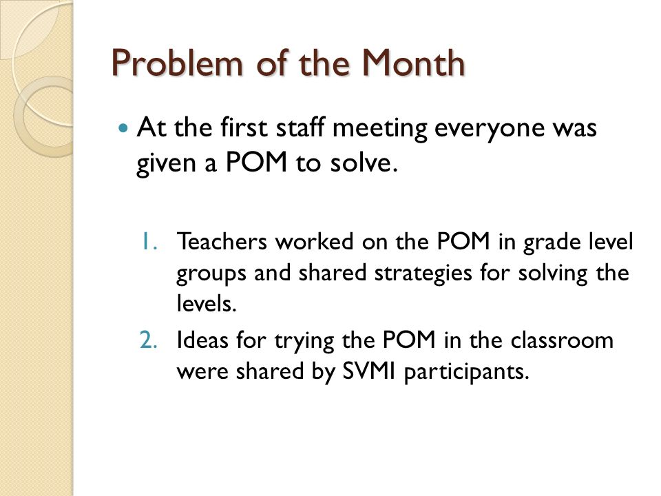 Problem of the Month At the first staff meeting everyone was given a POM to solve.