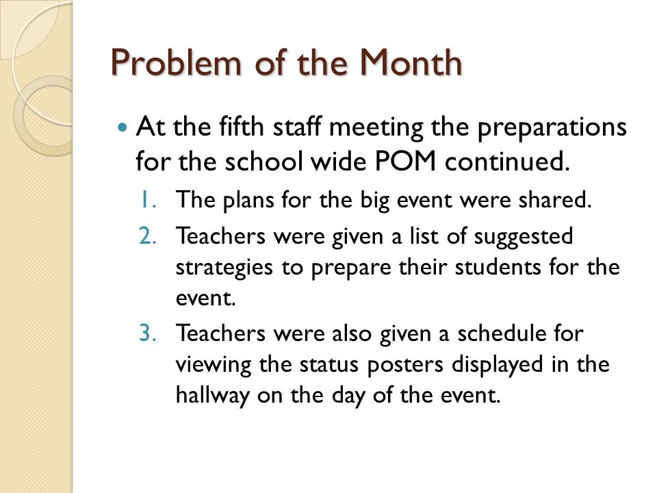Problem of the Month At the fifth staff meeting the preparations for the school wide POM continued.