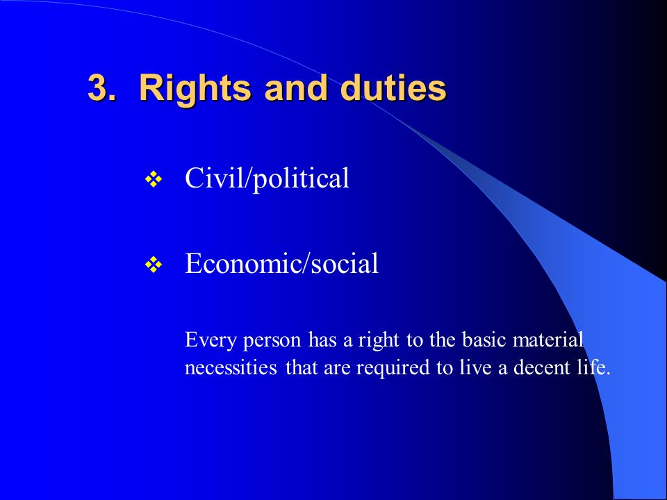 3. Rights and duties Civil/political Economic/social