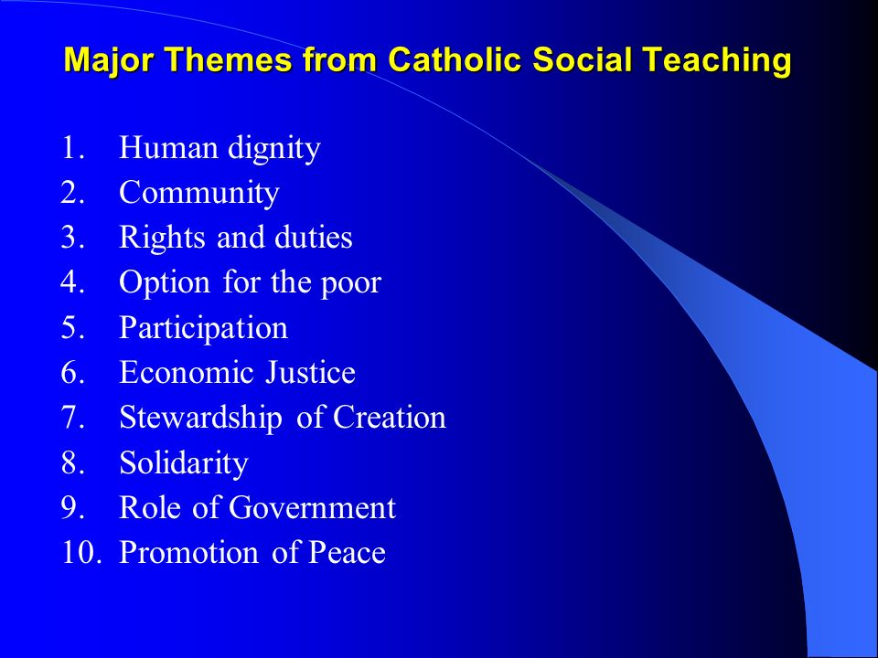 Major Themes from Catholic Social Teaching
