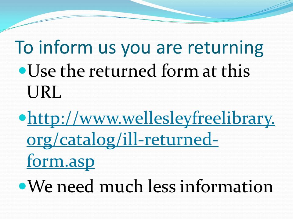 To inform us you are returning