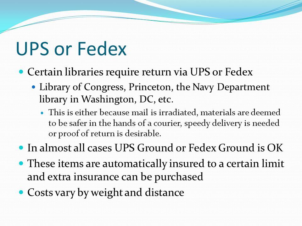 UPS or Fedex Certain libraries require return via UPS or Fedex