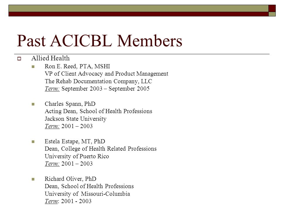 Past ACICBL Members Allied Health Ron E. Reed, PTA, MSHI