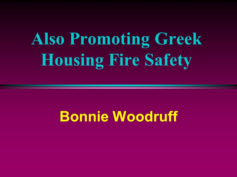 Also Promoting Greek Housing Fire Safety
