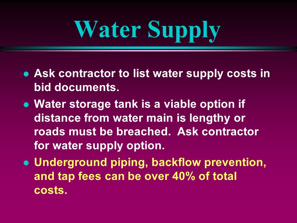 Water Supply Ask contractor to list water supply costs in bid documents.