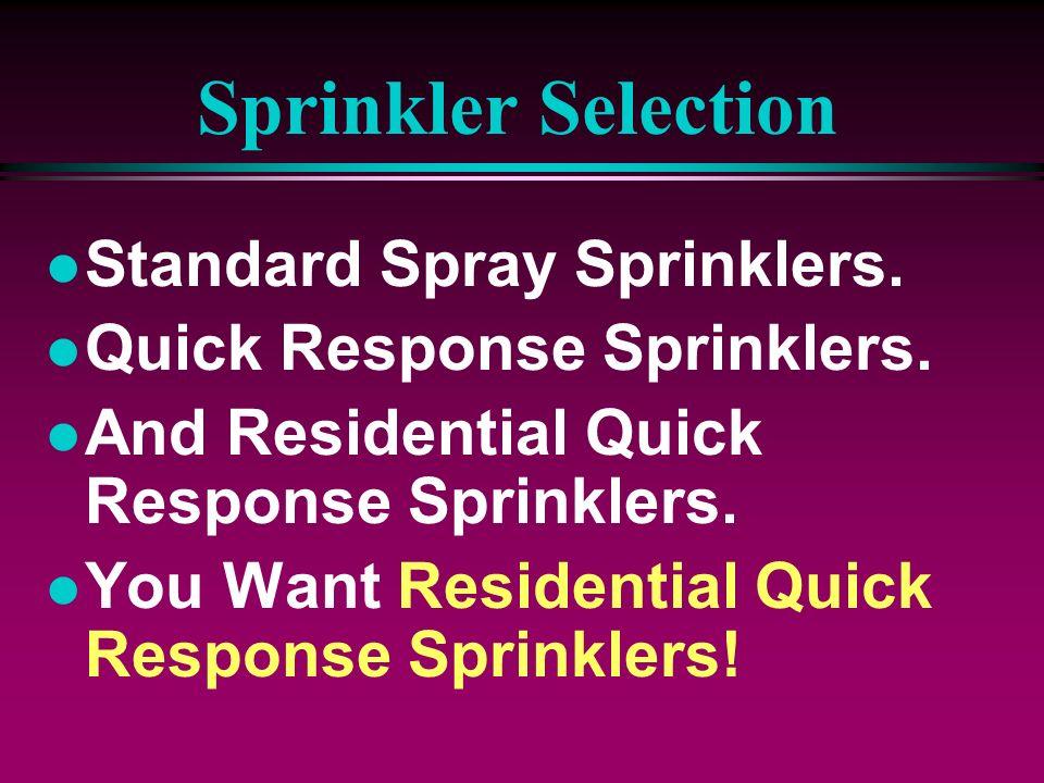 Sprinkler Selection Standard Spray Sprinklers.