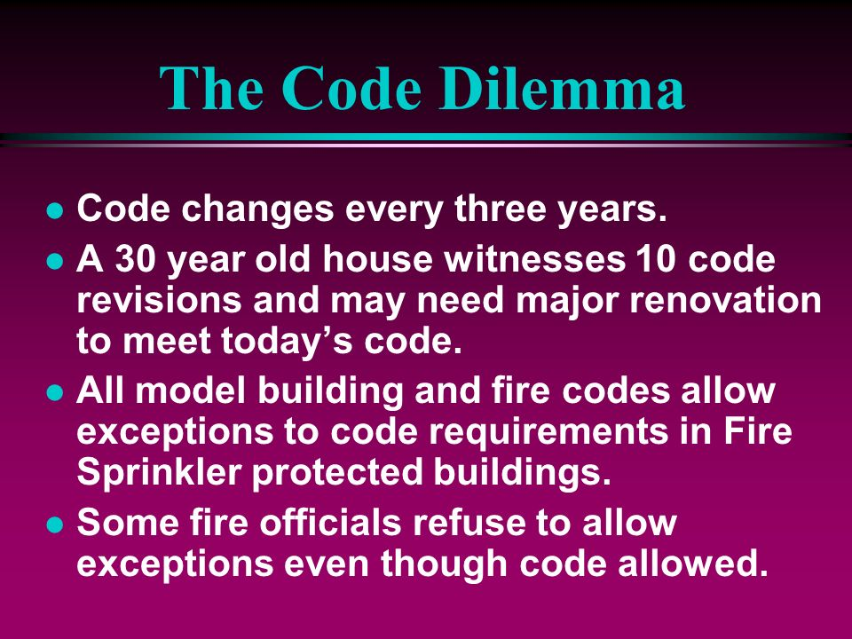 The Code Dilemma Code changes every three years.