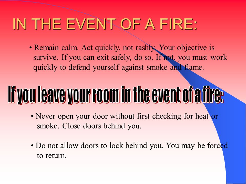 If you leave your room in the event of a fire: